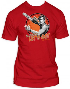 Yo She Bitch Let's Go Army of Darkness Ash Tee Shirt
