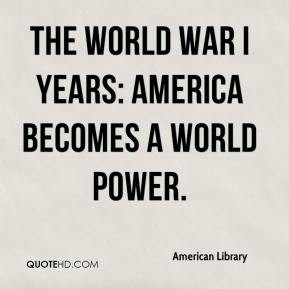 American Library - The World War I Years: America Becomes a World ...