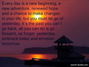 beginning, a new adventure, renewed hope and a chance to make changes ...