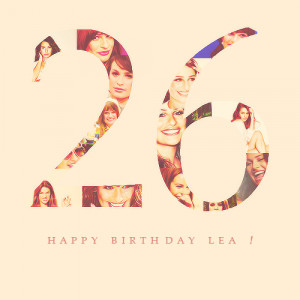 Happy 26th Birthday, Lea Michele!