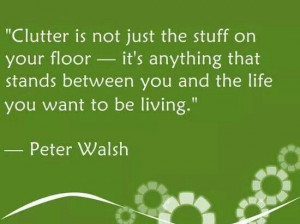 Get clutter out of your life!