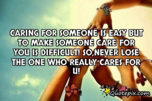 Caring For Someone Is Easybut To Make Someone Ca..