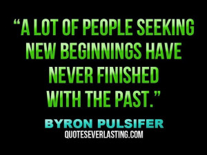 Finish with your past