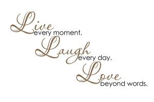 Laugh Live Love Quote Quotes