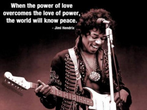 Jimi Hendrix Quote On The Power Of Love & The Love Of Power