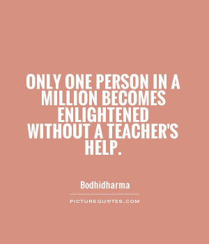 Help Quotes Enlightenment Quotes Bodhidharma Quotes