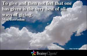 ... not feel that one has given is the very best of all ways of giving