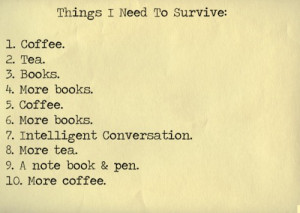... , coffee, i need, intelligent, life, note book, quote, survive, text