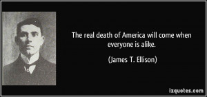 File Name : quote-the-real-death-of-america-will-come-when-everyone-is ...
