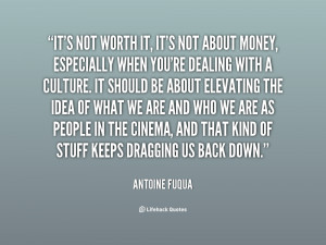 quote-Antoine-Fuqua-its-not-worth-it-its-not-about-87715.png