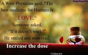 """Wise Physician said, """"The best medicine for Humans is LOVE ..."""
