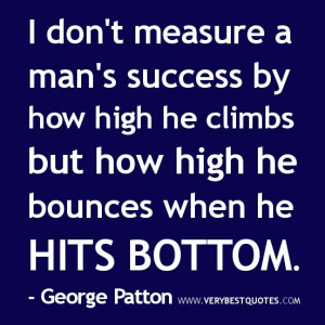 Encouraging Quotes for a Man | for men: I don't measure a man's ...