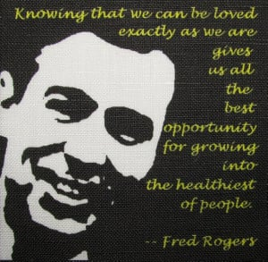 FRED ROGERS QUOTE - Mr Rogers - Unconditional Love - Printed Patch ...