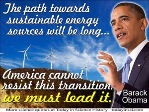 "Renewable energy quote Barack Obama ""path to sustainable energy ..."