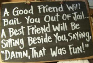 Rustic Wood Sign Best Friend..Bail You Out of Jail
