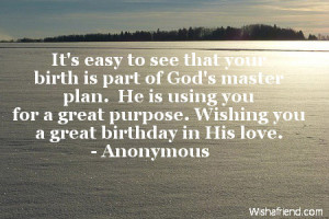 ... you for a great purpose. Wishing you a great birthday in His love