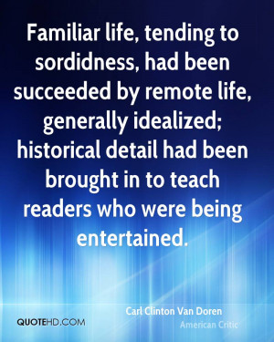 Familiar life, tending to sordidness, had been succeeded by remote ...
