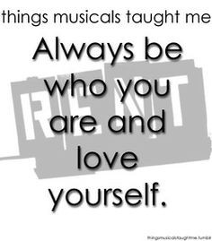 Rent ~ Things Musicals Taught Me, ~ ☮ Broadway Musical Quotes ☮