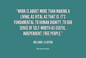 quote-William-J.-Clinton-work-is-about-more-than-making-a-123257.png