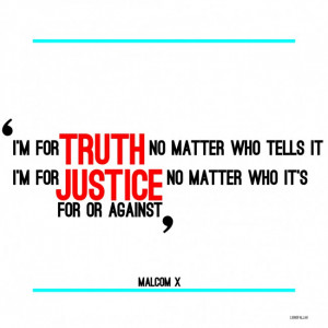 Malcolm X Quote: I'm For Truth No Matter Who Tells It