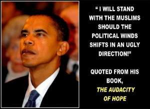 Barack Hussein Obama is a Muslim and Islam is his aim for America!