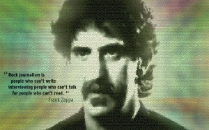 Great quote from Frank Zappa
