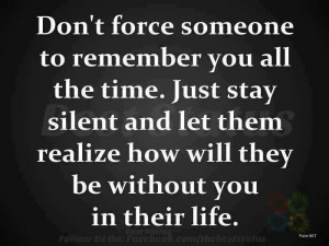 Don't force someone to remember you...
