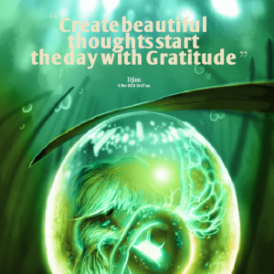 Quotes Picture: create beautiful thoughts start the day with ...