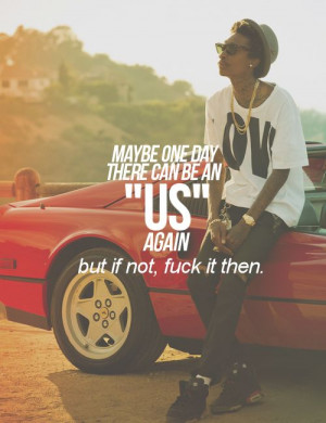 Relationship Quotes Love Drake Wiz Khalifa Justin Kootation