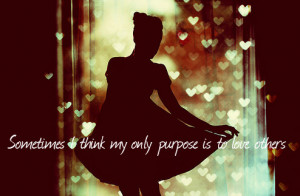 amazing, dance, heart, love, love others, quote, quotes, wisdom, words