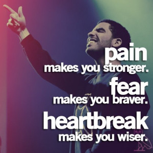 Rapper, drake, quotes, sayings, pain, fear, heartbreak