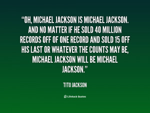 quote-Tito-Jackson-oh-michael-jackson-is-michael-jackson-and-19829.png
