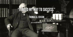 quote-Thomas-A.-Edison-i-failed-my-way-to-success-92.png