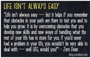 life isnt easy
