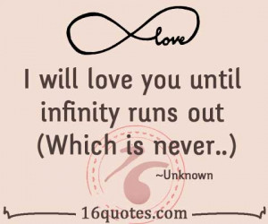 will love you until infinity runs out (Which is never..)