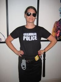 ... to be my next Halloween costume. Grammar Police: to serve and correct