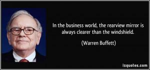 ... mirror is always clearer than the windshield. - Warren Buffett