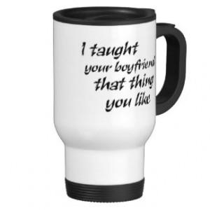 Funny quotes gifts for women joke humor coffeecups mugs