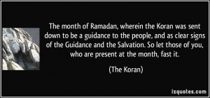 The month of Ramadan, wherein the Koran was sent down to be a guidance ...