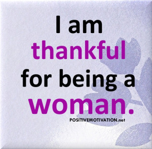 Daily Affirmations for women - I am thankful for being a woman