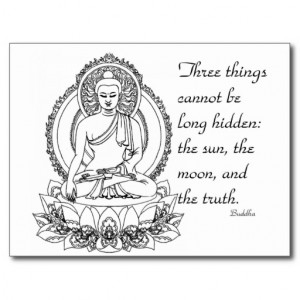 buddha quote - three things cannot be hidden