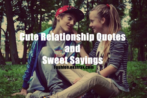 80 Cute Relationship Quotes and Sweet Sayings