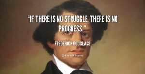 quote-Frederick-Douglass-if-there-is-no-struggle-there-is-235