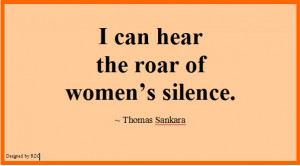 ... of women's silence - Famous Women Quotes - Best sayings about Women