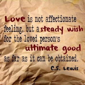 Love should be a combination of both. C.S. Lewis quotes
