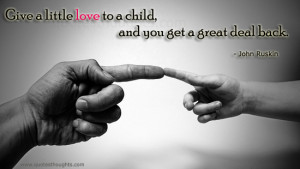 Family Quotes-Thoughts-A great deal-John Ruskin-Child-Love-Best Quotes