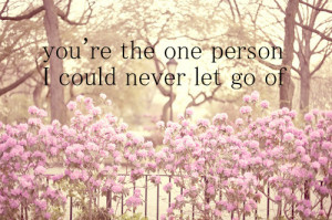 cute, flower, flowers, let go, love, love quote, one, quote, quotes ...