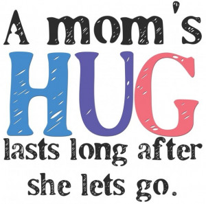 Quotes About Moms: A Mom's Hug