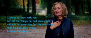 Jessica Lange as Rita Thornton said it on the movie. ^_^.)..