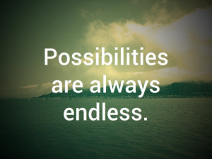 quotes about life possibilities are always endless Quotes about Life ...